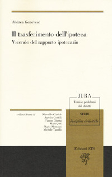 Il trasferimento dell'ipoteca. Vicende del rapporto ipotecario - Andrea Genovese |