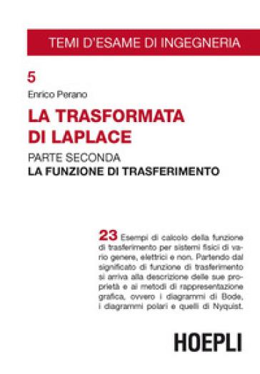 La trasformata di Laplace. 2: La funzione di trasferimento - Enrico Perano |