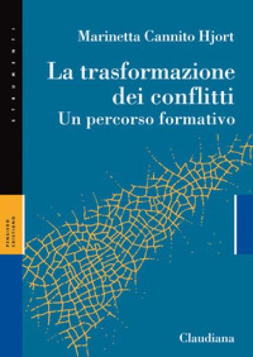 La trasformazione dei conflitti. Un percorso formativo