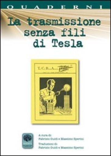 La trasmissione senza fili di Tesla - M. Sperini |