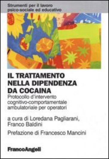 Il trattamento nella dipendenza da cocaina. Protocollo d'intervento cognitivo comportamentale ambulatoriale per operatori - L. Pagliarani pdf epub