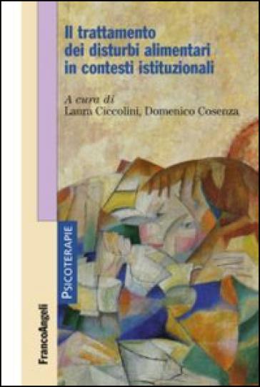 Il trattamento dei disturbi alimentari in contesti istituzionali - L. Ciccolini pdf epub