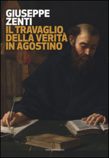 Il travaglio della verità in Agostino - Giuseppe Zenti   Kritjur.org