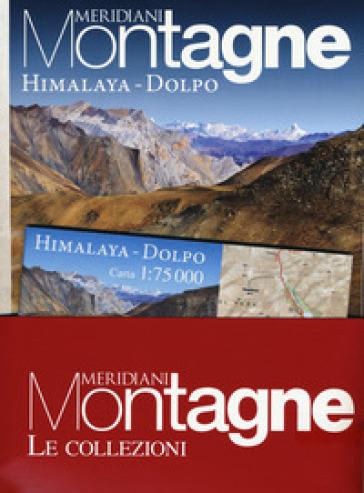La traversata delle Alpi con Walter Bonatti-Himalaya Dolpo. Con 2 Carta geografica ripiegata
