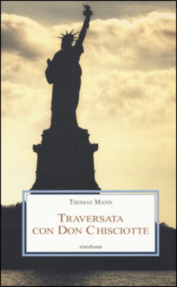 traversata con Don Chisciotte - Thomas Mann |