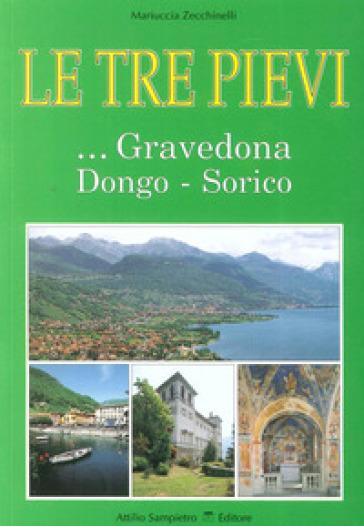 Le tre Pievi. Gravedona, Dongo, Sorico - Mariuccia Zecchinelli |