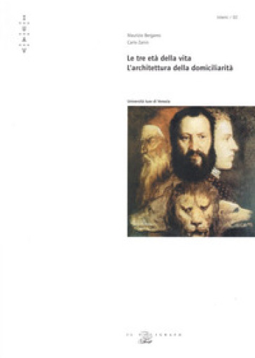 Le tre età della vita. L'architettura della domiciliarità - Maurizio Bergamo | Jonathanterrington.com
