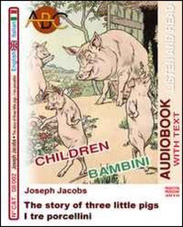 I tre porcellini-The story of three little pigs. Audiolibro. CD Audio. Con CD-ROM