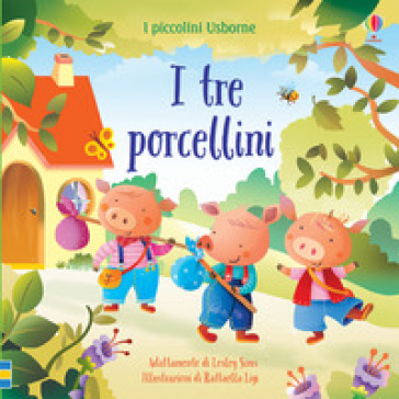 I tre porcellini. I piccolini. Ediz. a colori - Lesley Sims |