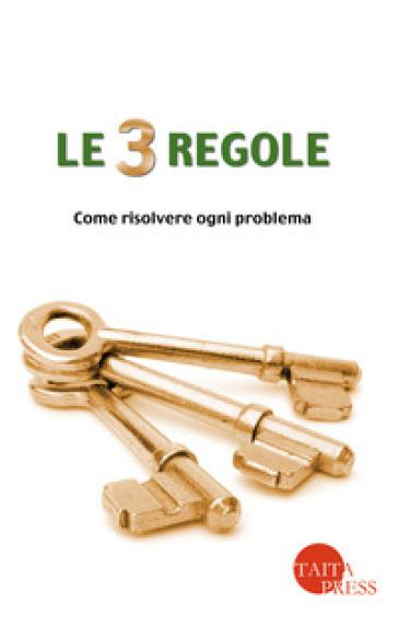 Le tre regole. Come risolvere ogni problema - Marco D'Ambrosio |