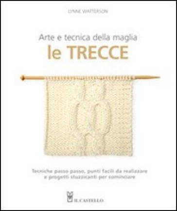 Le trecce. Arte e tecnica della maglia - Lynne Watterson pdf epub