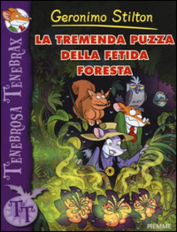 La tremenda puzza della fetida foresta - Geronimo Stilton   Rochesterscifianimecon.com