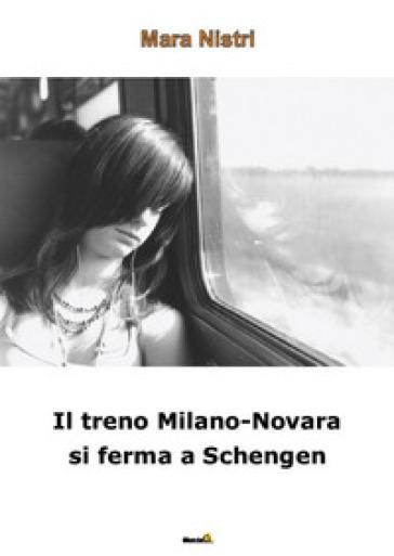 Il treno Milano-Novara si ferma a Schengen - Mara Nistri | Kritjur.org