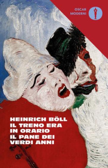 Il treno era in orario-Il pane dei verdi anni - Heinrich Boll | Jonathanterrington.com