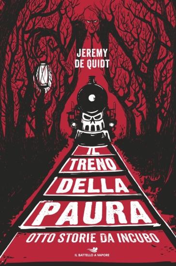 Il treno della paura. Otto storie da incubo - Jeremy de Quidt | Jonathanterrington.com
