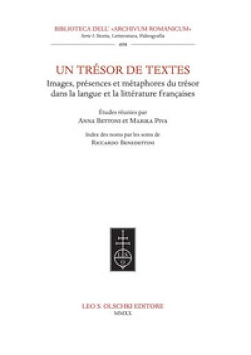 Un trésor de textes. Images, présences et métaphores du trésor dans la langue et la littérature françaises - A. Bettoni | Rochesterscifianimecon.com