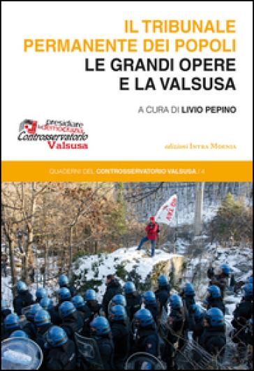 Il tribunale permanente dei popoli. Le grandi opere e la Valsusa - L. Pepino pdf epub