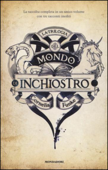 La trilogia del mondo di inchiostro - Cornelia Funke | Jonathanterrington.com