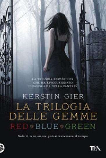 La trilogia delle gemme: Red-Blue-Green - Kerstin Gier |