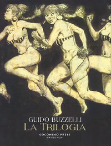 La trilogia: La rivolta dei racchi-I labirinti-Zil Zelub - Guido Buzzelli |