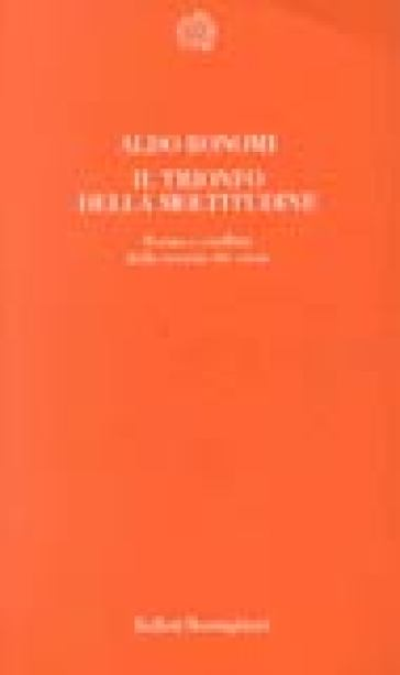 Il trionfo della moltitudine. Forme e conflitti della società che viene - Aldo Bonomi |