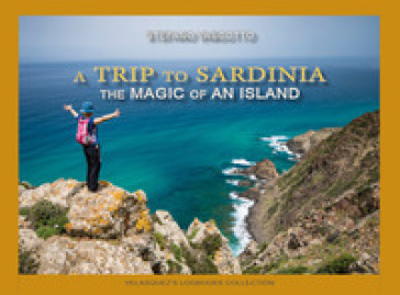 A trip to Sardinia. The magic of an island - Stefano Vascotto | Rochesterscifianimecon.com