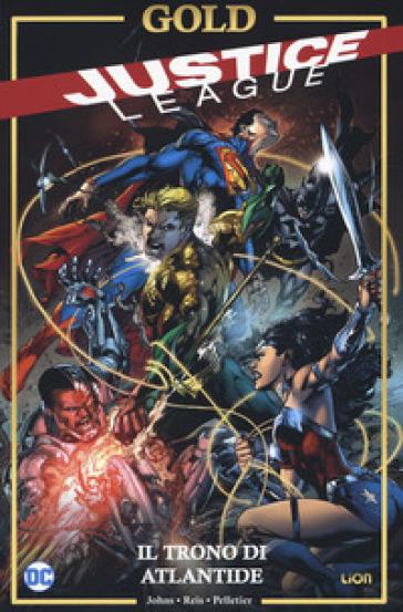 Il trono di Atlantide. Justice League - Geoff Johns |