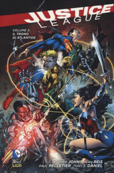 Il trono di Atlantide. Justice League. 3. - Geoff Johns |