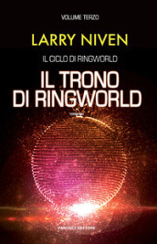 Il trono di Ringworld. Il ciclo di Ringworld. 3.