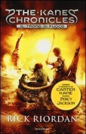 Il trono di fuoco. The Kane Chronicles. 2.