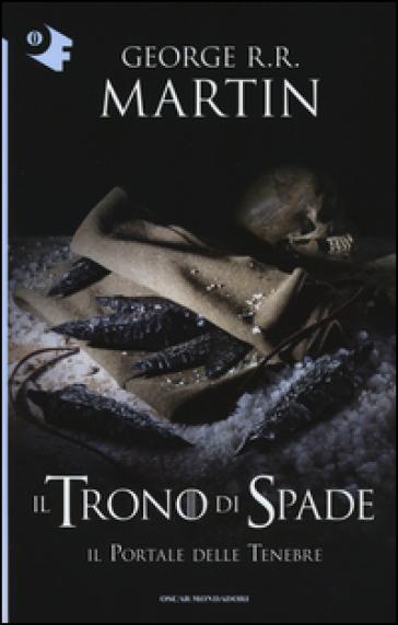Il trono di spade. 7: Il portale delle tenebre - George R.R. Martin |