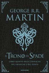 Il trono di spade aspettando il nuovo libro di george martin il trono di spade libro quinto delle cronache del ghiaccio e del fuoco 5 fandeluxe Gallery
