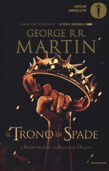 Il trono di spade. Libro secondo delle Cronache del ghiaccio e del fuoco. 2: Il regno dei lupi-La regina dei draghi - George R.R. Martin |
