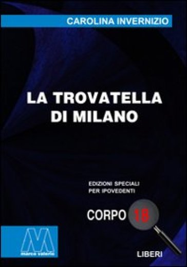 La trovatella di Milano. Ediz. per ipovedenti - Carolina Invernizio | Jonathanterrington.com