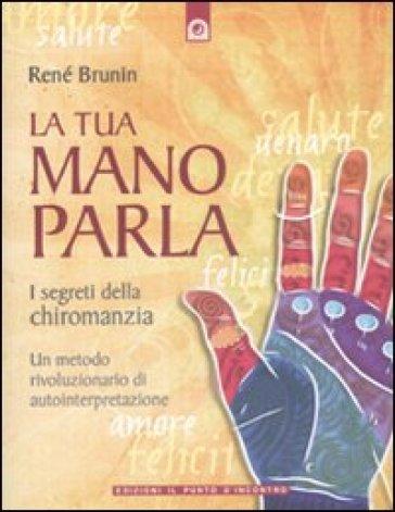 La tua mano parla. I segreti della chiromanzia - René Brunin   Thecosgala.com