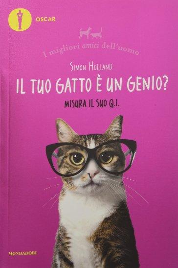 Il tuo gatto è un genio? Misura il suo Q.I. I migliori amici dell'uomo - Simon Holland | Thecosgala.com