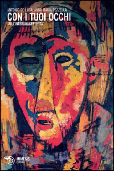 Con i tuoi occhi sull'intersoggettività - Antonio De Luca   Jonathanterrington.com