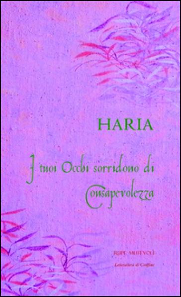 I tuoi occhi sorridono di consapevolezza - Haria | Kritjur.org
