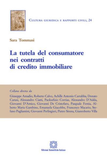 La tutela del consumatore nei contratti di credito immobiliare - Sara Tommasi |