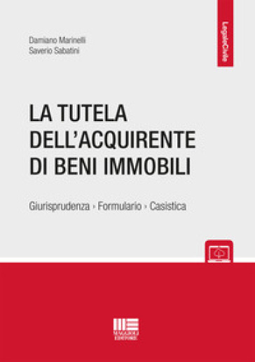 La tutela dell'acquirente di beni immobili - Damiano Marinelli |