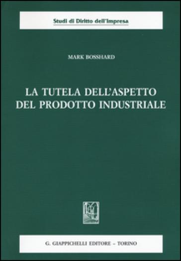 La tutela dell'aspetto del prodotto industriale - Mark Bosshard   Rochesterscifianimecon.com