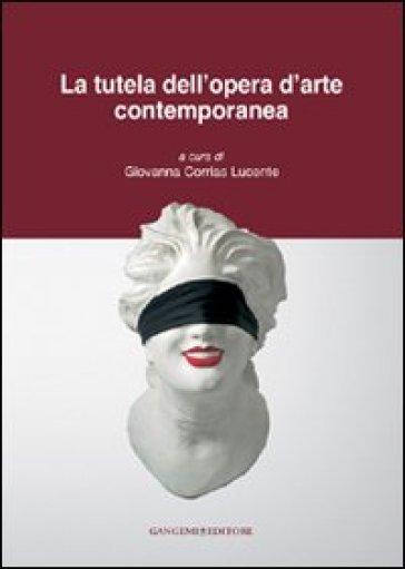 La tutela dell'opera d'arte contemporanea - G. Corrias Lucente | Rochesterscifianimecon.com