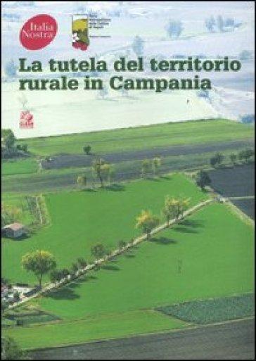 La tutela del territorio rurale in Campania - A. Di Gennaro   Thecosgala.com