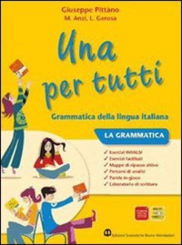 Una per tutti. Per la Scuola media. Con CD-ROM. Con espansione online - Giuseppe Pittàno |