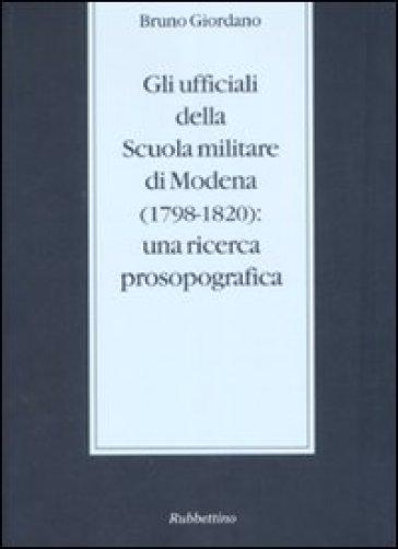 Gli ufficiali della scuola militare di Modena (1798-1820): una ricerca prosopografica - Bruno Giordano pdf epub
