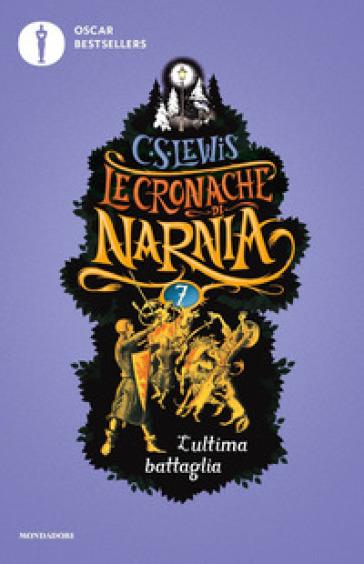 L'ultima battaglia. Le cronache di Narnia. 7. - Clive Staples Lewis |