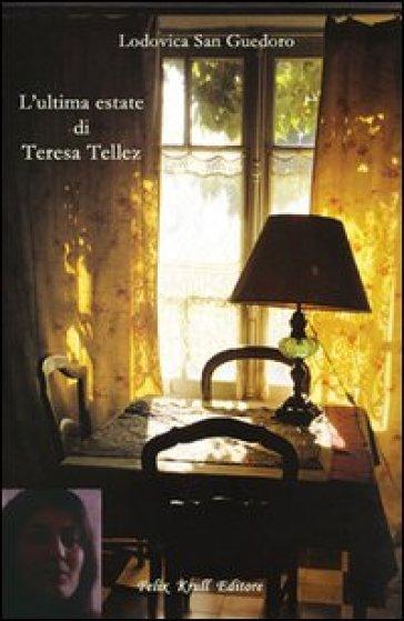 L'ultima estate di Teresa Tellez - Lodovica San Guedoro |