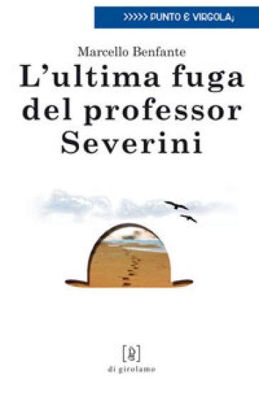 L'ultima fuga del professor Severini - Marcello Benfante  