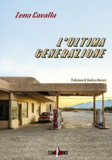 L'ultima generazione. Con e-book - Zeno Cavalla |