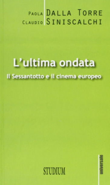 L'ultima ondata. Il '68 e il cinema europeo - Paola Dalla Torre | Rochesterscifianimecon.com